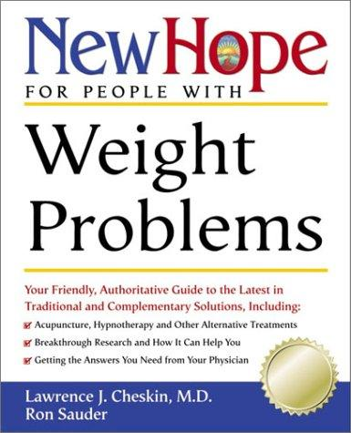 New Hope for People with Weight Problems by Lawrence J. Md Cheskin, Ron Sauder