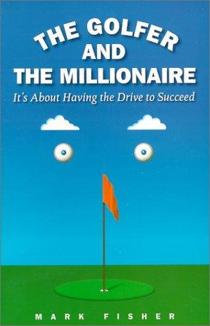 The golfer & the millionaire by Mark Fisher