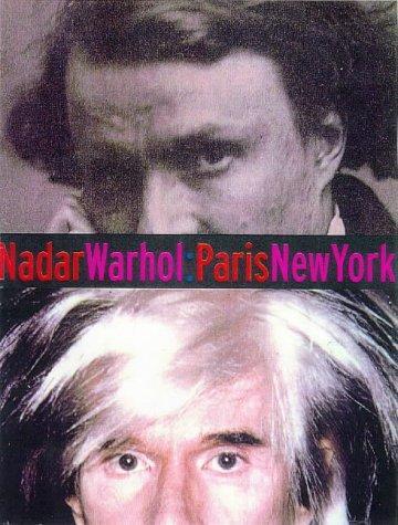 Nadar–Warhol, Paris–New York