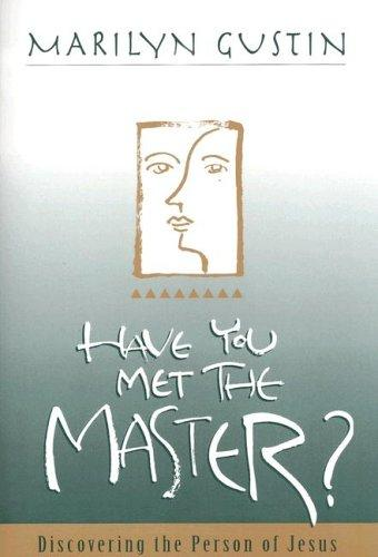 Have You Met the Master by Marilyn Gustin