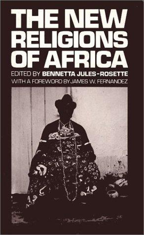 The New religions of Africa by Bennetta Jules-Rosette, editor.