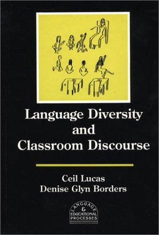 Language diversity and classroom discourse by Ceil Lucas