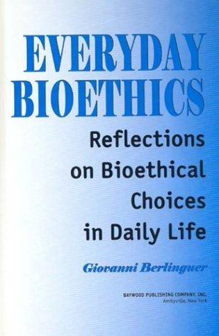 Everyday Bioethics by Giovanni Berlinguer