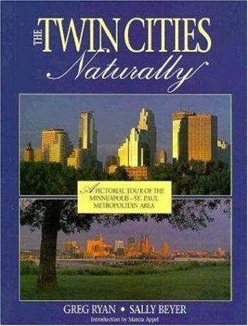 The Twin Cities, naturally by Ryan, Greg