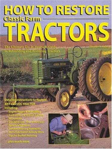Image 0 of How To Restore Classic Farm Tractors: The Ultimate Do-It-Yourself Guide to Rebui
