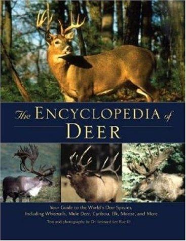 The Encyclopedia of Deer by Leonard Lee Rue III