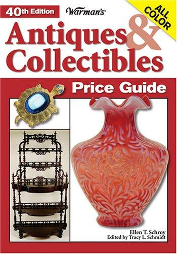Warmans Antiques & Collectibles Price Guide (Warman's Antiques and Collectibles Price Guide) by Ellen T. Schroy