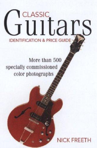 Classic Guitars: Identification And Price Guide (Classic Guitars: Identification & Price Guide) by Nick Freeth