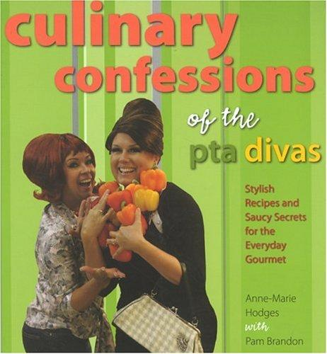 Culinary confessions of the PTA divas by