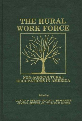 The Rural Workforce by Donald J. Shoemaker