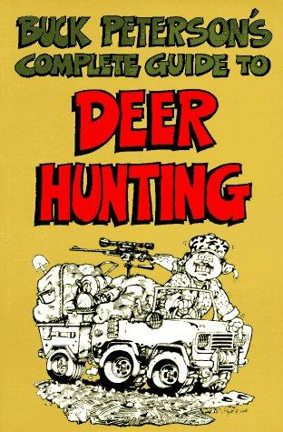 Buck Peterson's complete guide to deer hunting by B. R. Peterson