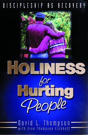 Holiness for hurting people by Thompson, David L.