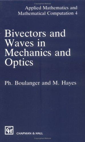 Bivectors and waves in mechanics and optics by Boulanger, Philippe.