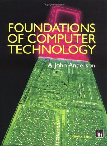 Foundations of Computer Technology by Alexander John Anderson