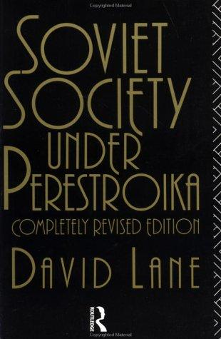 Soviet society under perestroika by David Stuart Lane
