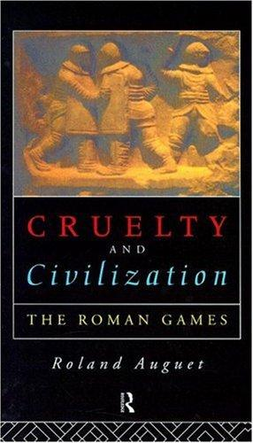 Cruelty and civilization by Roland Auguet