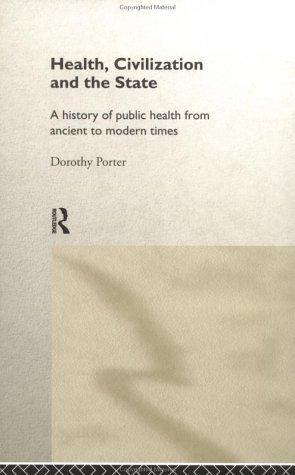Health, civilization, and the state by Porter, Dorothy