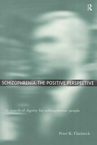 Schizophrenia by Peter K. Chadwick