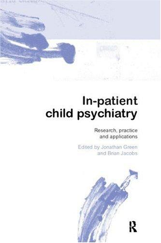Inpatient Child Psychiatry by Jonathan Green