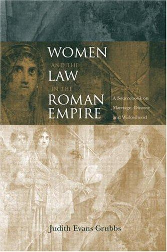 Women and the Law in the Roman Empire by Ju Evans Grubbs