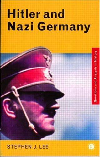 Hitler and Nazi Germany by Stephen J. Lee