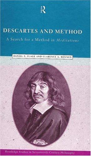 Descartes and method by Daniel E. Flage