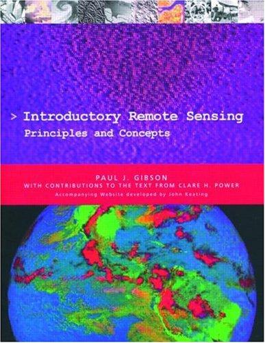 Introductory remote sensing by Paul J. Gibson