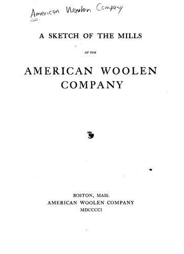 A Sketch of the Mills of the American Woolen Company by