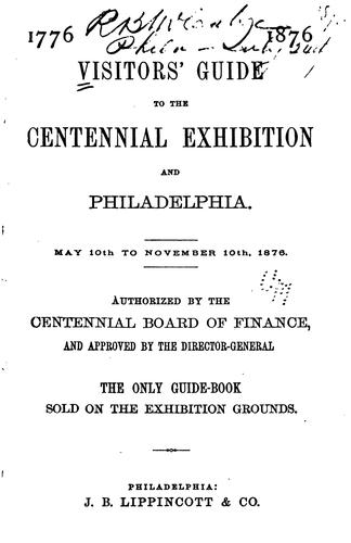 Visitors' Guide to the Centennial Exhibition and Philadelphia by No name