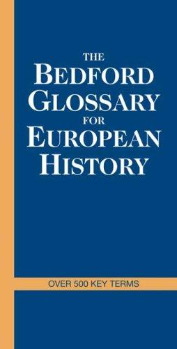 The Bedford Glossary of European History by Bedford/St. Martin's