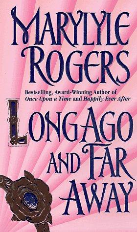 Long Ago and Far Away by Marylyle Rogers