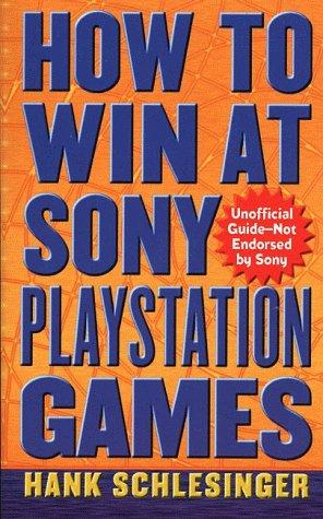 How to win at Sony Playstation games by Hank Schlesinger
