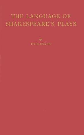 The language of Shakespeare's plays by B. Ifor Evans
