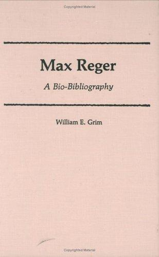 Max Reger by William E. Grim