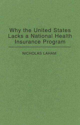 Why the United States lacks a national health insurance program