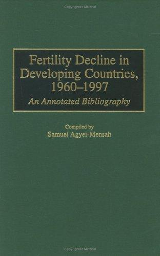 Fertility Decline in Developing Countries, 1960-1997 by Samuel Agyei-Mensah