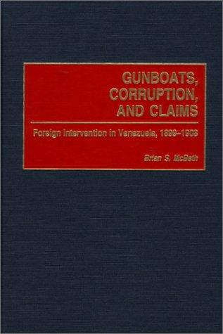 Gunboats, Corruption, and Claims by Brian S. McBeth