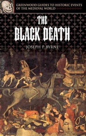 The Black Death by Joseph P. Byrne