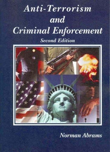 Anti-terrorism and criminal enforcement by Norman Abrams