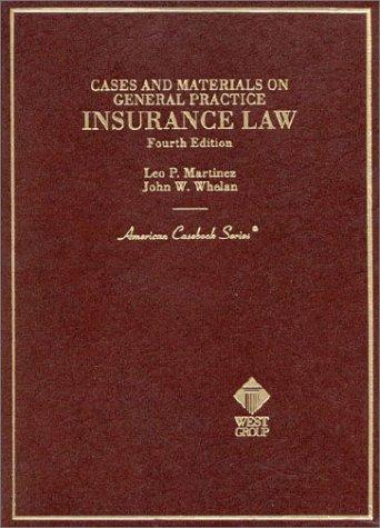 Cases and materials on general practice insurance law by Leo P. Martinez