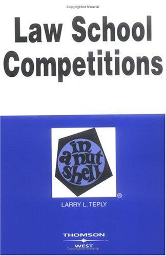 Law school competitions in a nutshell by Larry L. Teply
