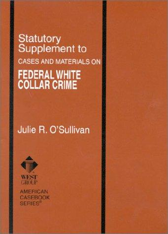 Statutory Supplement to Federal White Collar Crime (American Casebook Series and Other Coursebooks)
