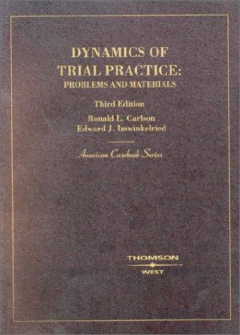 Dynamics of trial practice by Carlson, Ronald L.