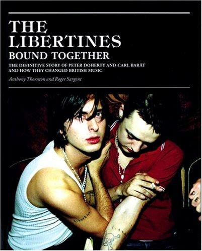 Libertines by Anthony Thornton;  Roger Sargent
