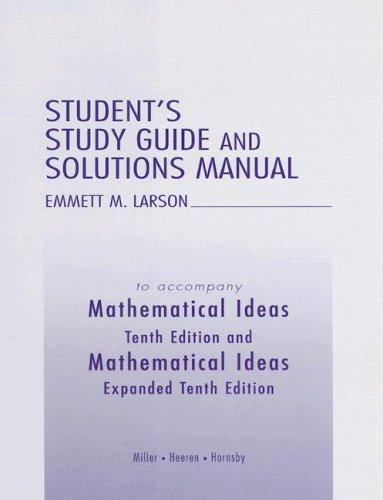 Student's Study Guide and Solutions Manual to accompany Mathematical Ideas by Charles David Miller