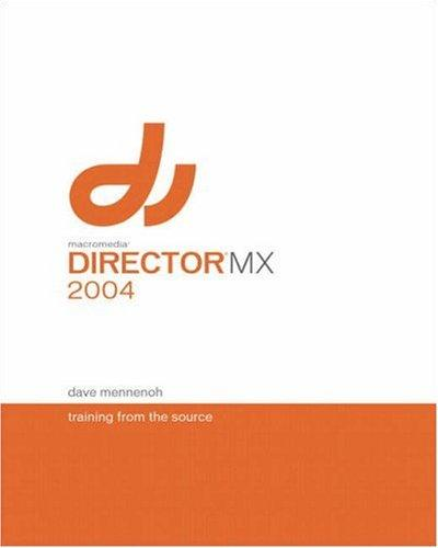 Macromedia Director MX 2004 by Dave Mennenoh