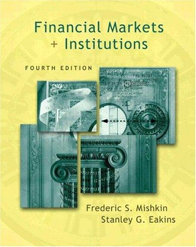 Financial Markets and Institutions Conflicts of Interest Edition (4th Edition) (The Addison-Wesley Series in Finance) by Stanley G. Eakins
