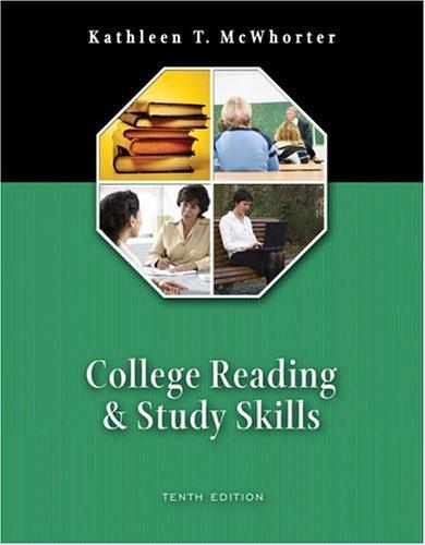 College Reading and Study Skills (10th Edition) by Kathleen T. McWhorter