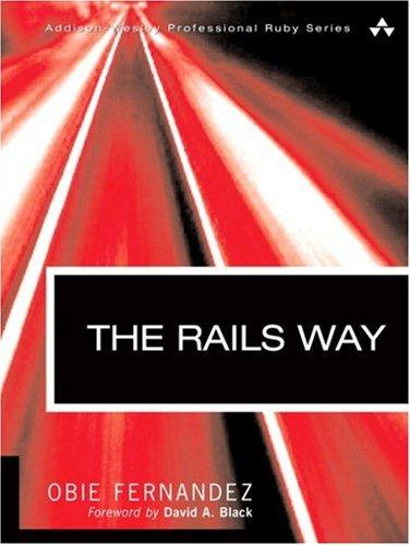 The Rails Way (Addison-Wesley Professional Ruby Series) by Obie Fernandez