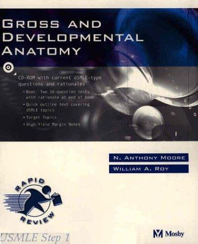 Gross and Developmental Anatomy by N. Anthony Moore, William Roy